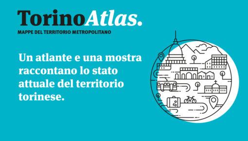 Torino Atlas. Mappe del Territorio Metropolitano